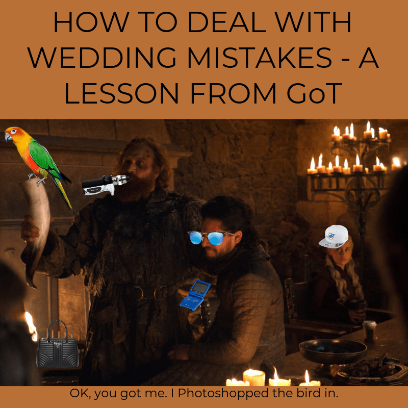 How To Deal With Wedding Mistakes - A Lesson From GoT