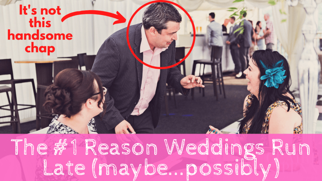 The #1 Reason Your Wedding May Run Over Time...